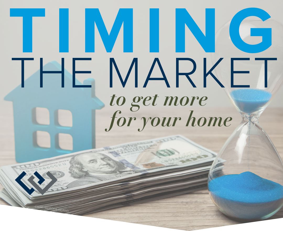 Timing the Market to Get More for Your Home