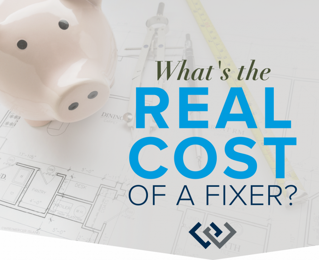 What's the Real Cost of a Fixer?
