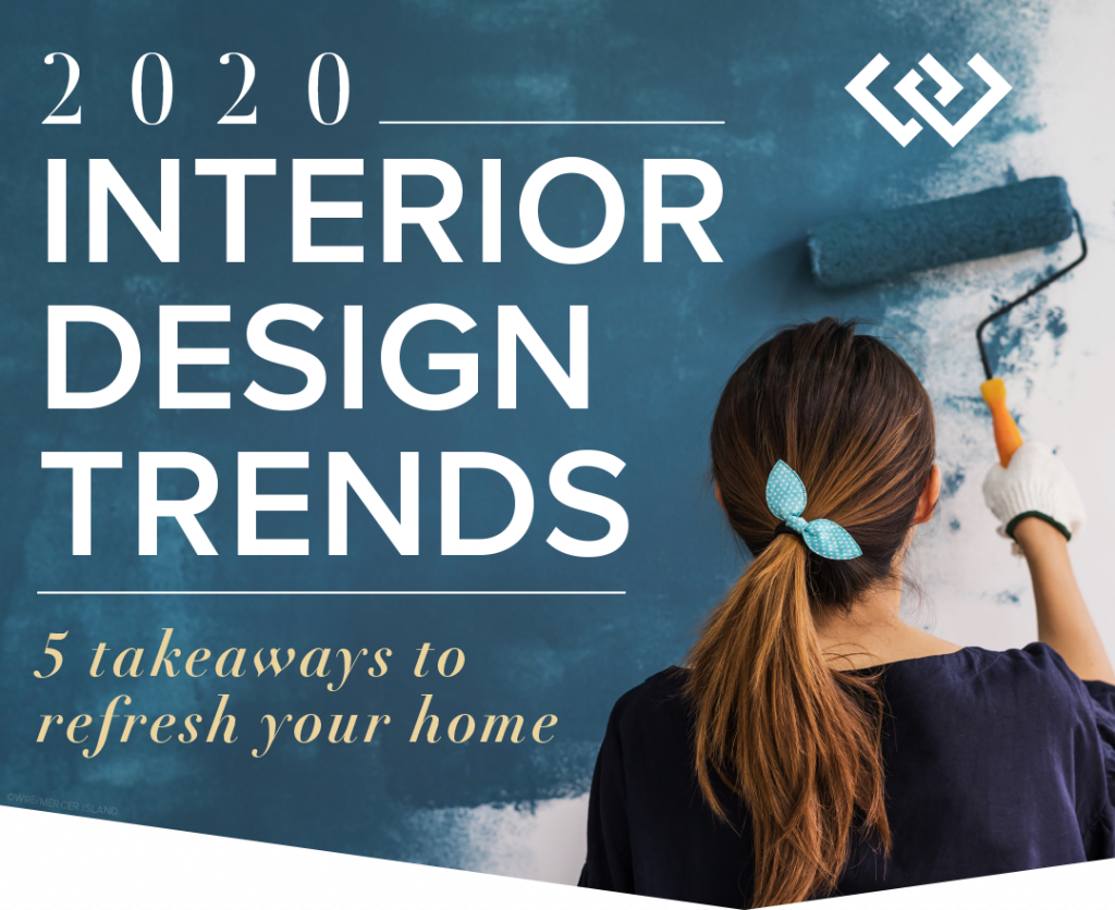 2020 Interior Design Trends: 5 Takeaways to Refresh Your Home