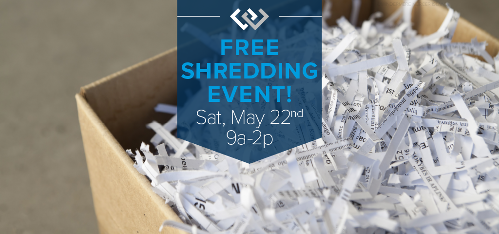 Free Shredding Event on Sat, May 22nd from 9a-2p