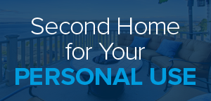 Second Home for Your Personal Use