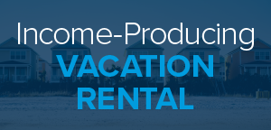 Income-Producing Vacation Rental
