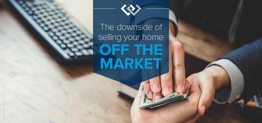 The Downside of Selling Your Home Off the Market