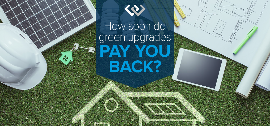 How Soon Do Green Upgrades Pay You Back?