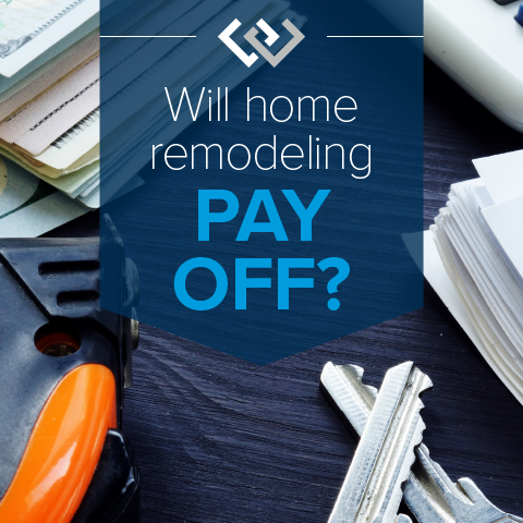Will Home Remodeling Pay Off?
